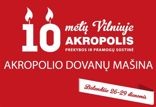 AKROPOLIO 10-ąjį gimtadienį švenčiame drauge?